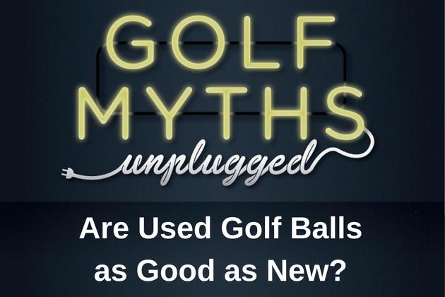 used-golf-ball-myths