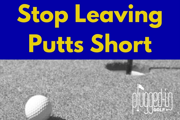 Stop Leaving Putts Short