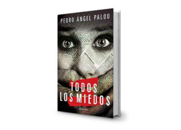 Todos los miedos, de Pedro Ángel Palou