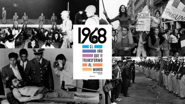 RESEÑA: 1968, El año que transformó al mundo