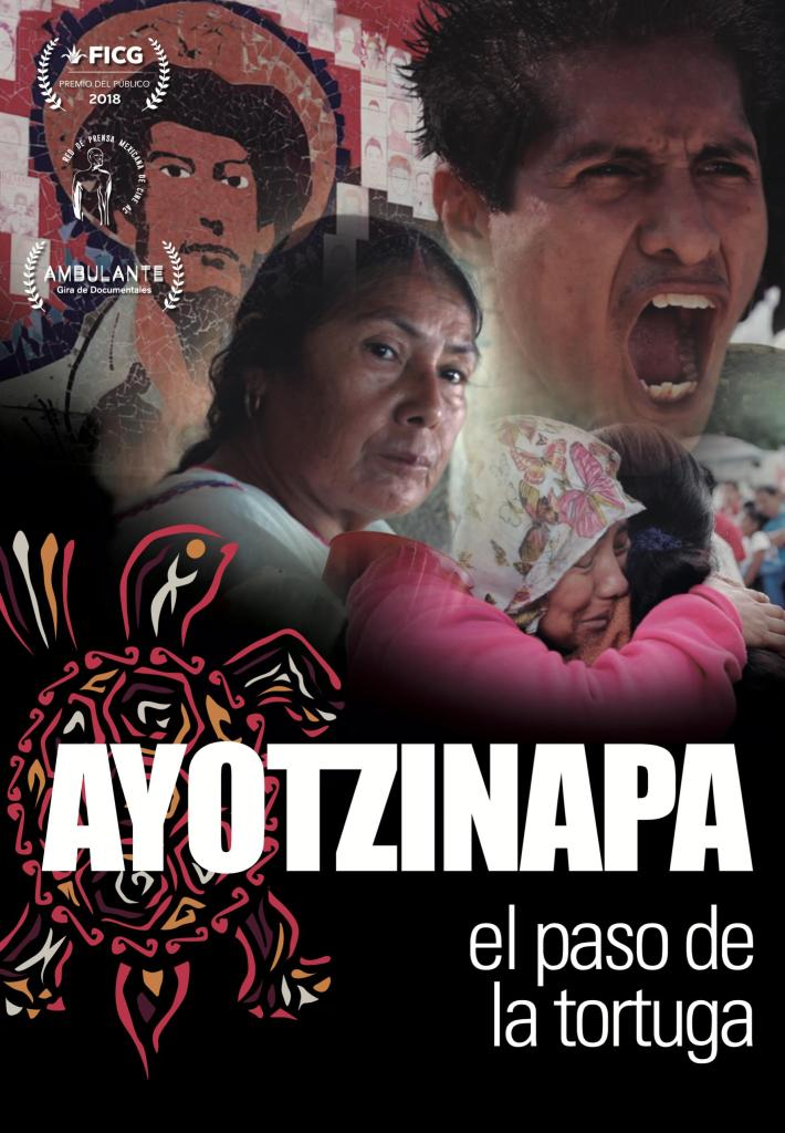 Ayotzinapa: El paso de la tortuga, documental sobre la Noche de Iguala y la Normal Raúl Isidro Burgos