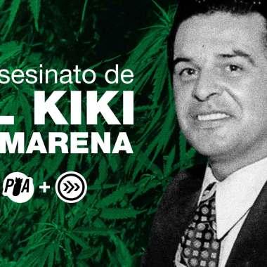 Conspiraciones Verdaderas, segundo episodio: El asesinato de Kiki Camarena y la conspiración de Estados Unidos con el narco mexicano.