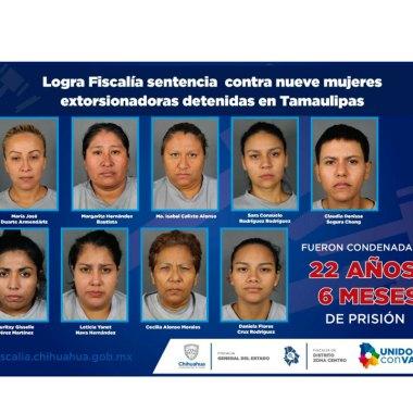 La Fiscalía de Chihuahua detuvo y sentenció a nueve mujeres extorsionadoras que formaban parte de una banda delictiva de Tamaulipas