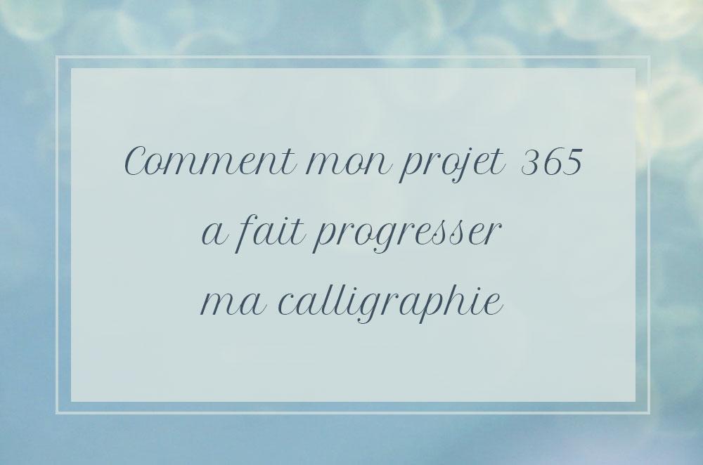 comment mon projet 365 a fait progresser ma calligraphie