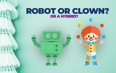 Robot or a Clown? Or a hybrid?