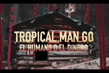 Tropical Man Go comparte su nuevo tema 'El humano o el dinero'. Cusica Plus.
