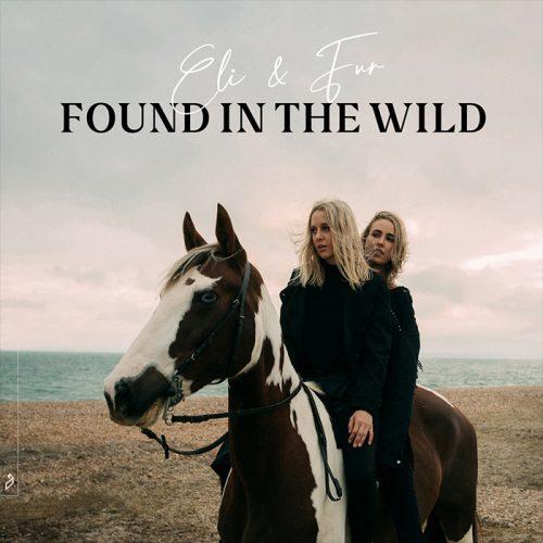 ROTW: Eli & Fur - Found In The Wild