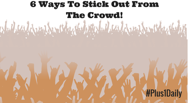 6-ways-to-stick-out-from-the-crowd
