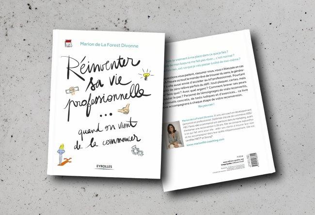 Réinventer sa vie professionnelle… quand on vient de la commencer - Marion de La Forest Divonne - Éditions Eyrolles