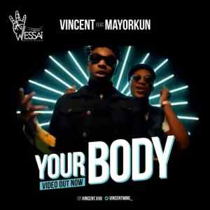 Your body Vincent ft Mayorkun