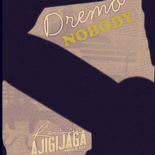 [MUSIC] Dremo Nobody