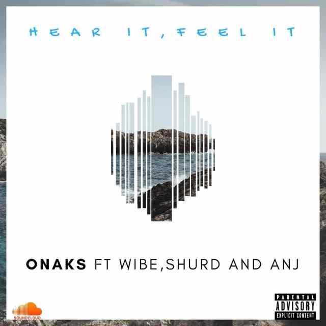 Hear it Feel it by Onaks