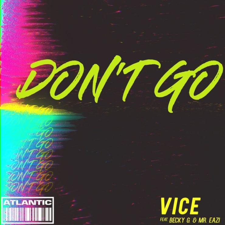 Vice Don't Go ft. Becky G & Mr. Eazi