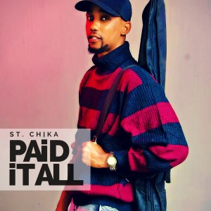 Download music: St. Chika – Paid It All