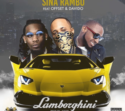 Download music: Sina Rambo ft. Offset & Davido – Lamborghini