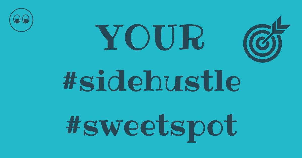 Figuring out your sidehustle sweetspot
