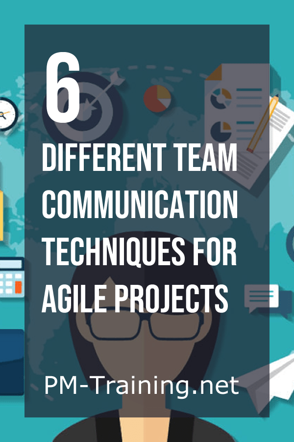 There are no communication techniques that are specific to just Agile but can be used on any project no matter the methodology.