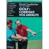 Golf - Corrigez Vos Défauts de David Leadbetter