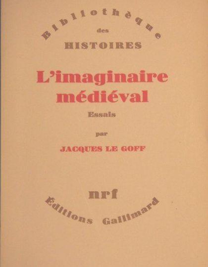 Jacques LE GOFF - L'imaginaire médiéval