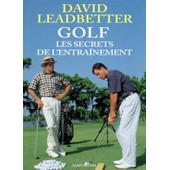 Golf - Les Secrets De L'entraînement de David Leadbetter