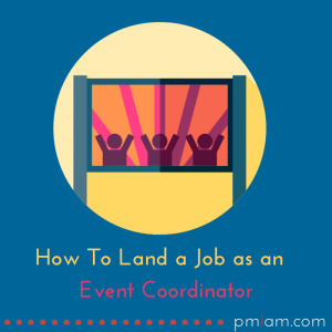 How to Land a Job as an Event Coordinator