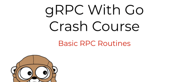 gRPC with Go - Basic RPC Routines