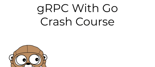 gRPC With Go Crash Course