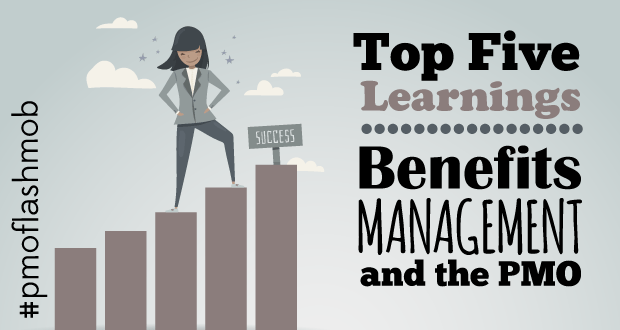 Top Five Learnings \\ Benefits Management and the PMO