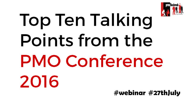 Webinar \\ Top 10 Talking Points from the PMO Conference – 27th July