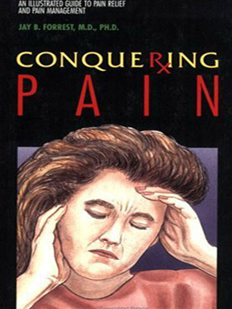 Conquering Pain: An Illustrated Guide to Pain Relief and Pain Management cover image