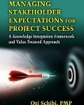 Managing Stakeholder Expectations for Project Success: A Knowledge Integration Framework and Value Focused Approach
