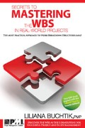 Secrets to Mastering the WBS in Real World Projects