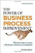The Power of Business Process Improvement: 10 Simple Steps to Increase Effectiveness, Efficiency and Adaptability (2nd Ed)