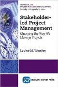 Stakeholder-led Project Management: Changing the Way We Manage Projects