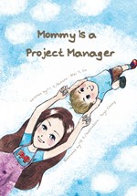 Mommy is a Project Manager
