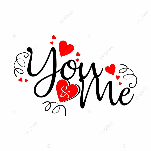 You Amp; Me, Valentines, You &, Me PNG and Vector with ...