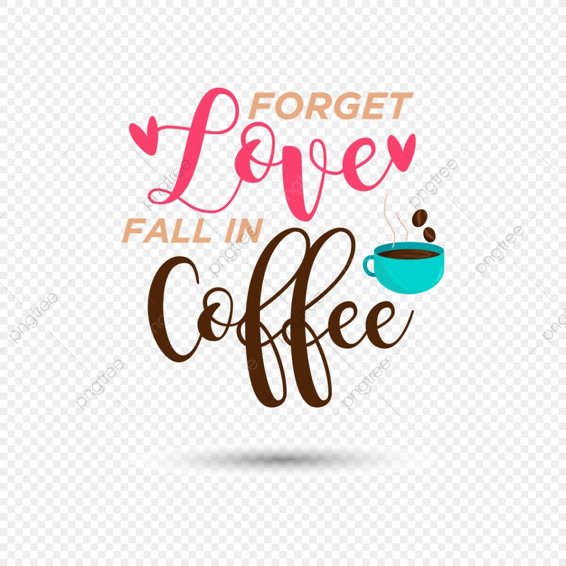 Download Forget Love, Cafe, Coffee, Coffee Time PNG and Vector with ...