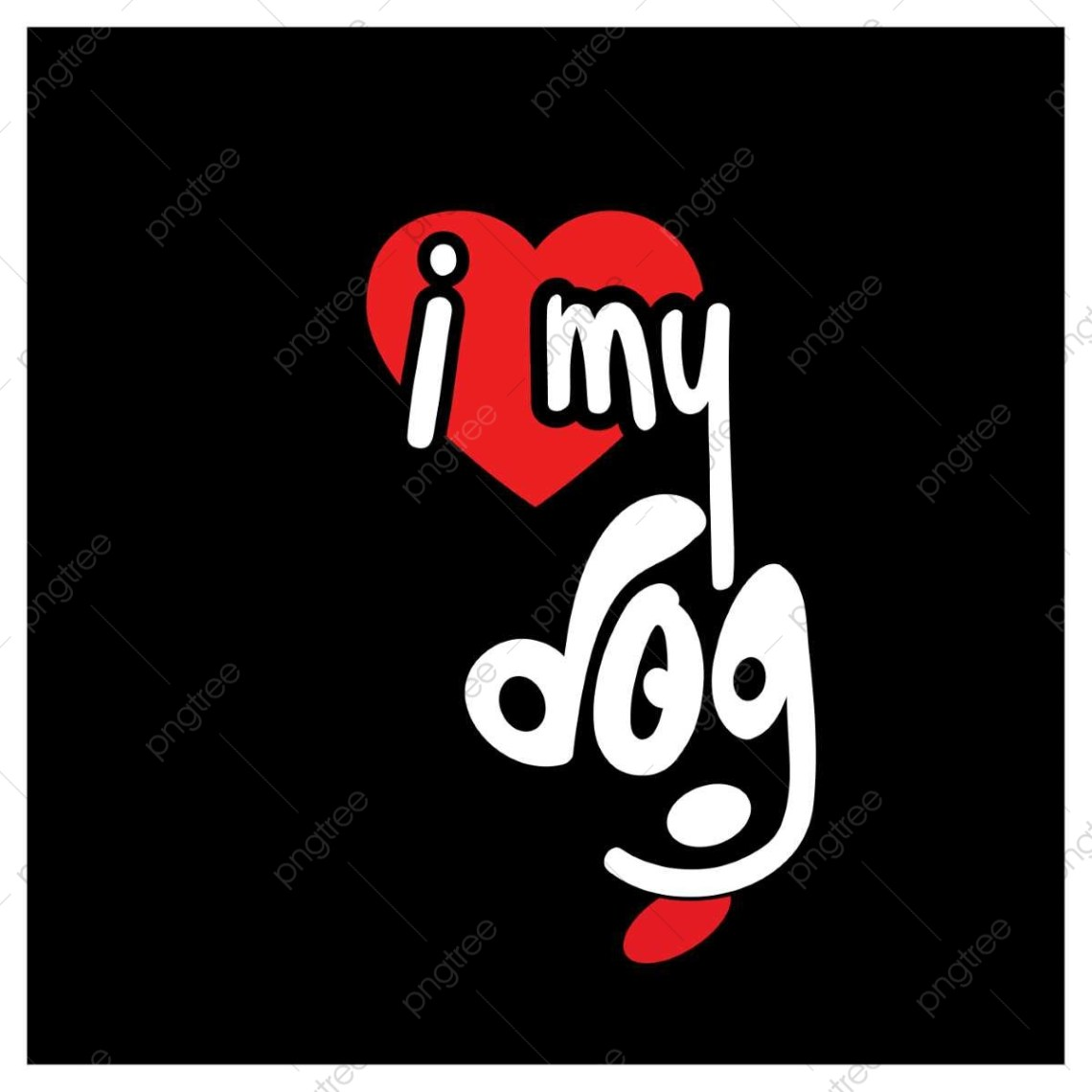 Download I Love My Dog Typography Vector Red Dogs, Dog, Love, My ...