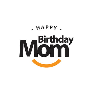 Happy Birthday Mom Png Vector Psd And Clipart With Transparent Background For Free Download Pngtree