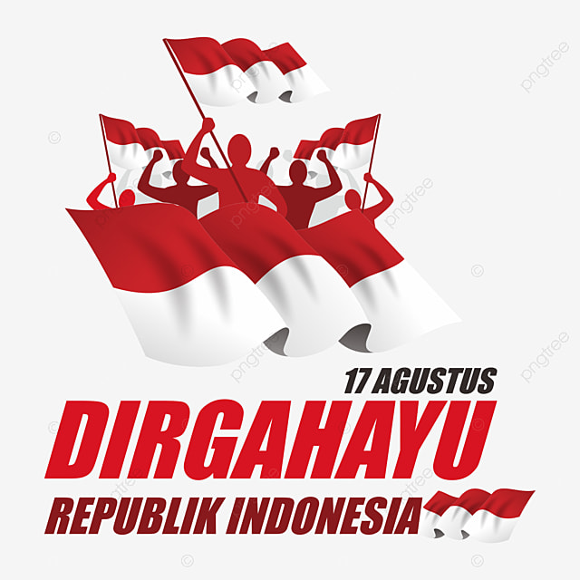 17 Agustus Dirgahayu Indonesia Independence Day Vector Indonesia Flag Dirgahayu Png And Vector With Transparent Background For Free Download