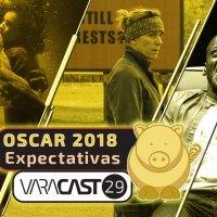 Varacast #29 - Oscars 2018