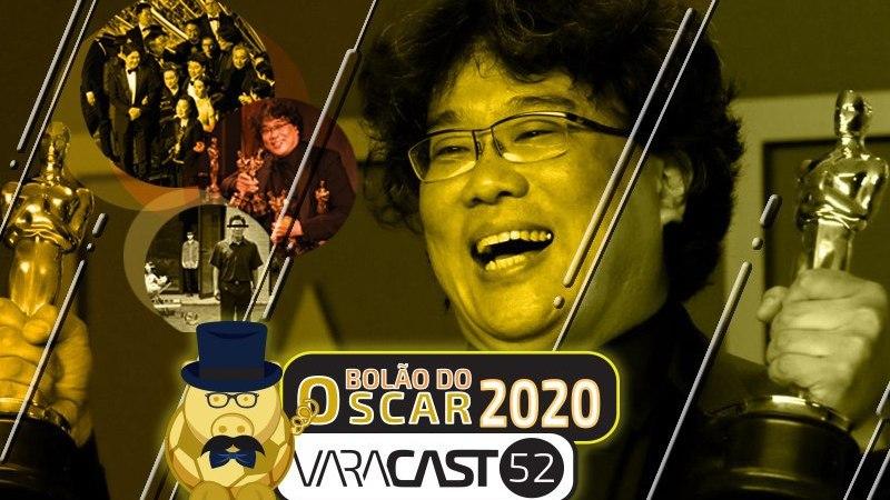 Varacast #52 – Bolão do Oscar de 2020