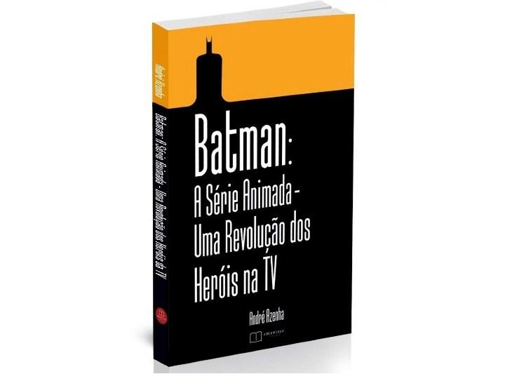 Resenha de Livro | Batman: A Série Animada – Uma Revolução dos Heróis na TV