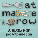 Eat, Make, Grow