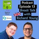 Brexit Talk with Richard Young Sensus Thumbnail episode 13 Medical Device made Easy Podcast