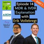 Medical Device made Easy Podcast with Erik Vollebregt from Axon Lawyer