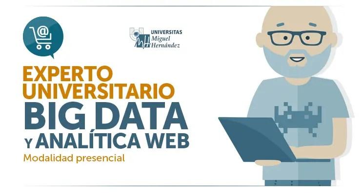 Curso de Big Data y Analítica Web impartido en UMH Elche por Ecommaster.