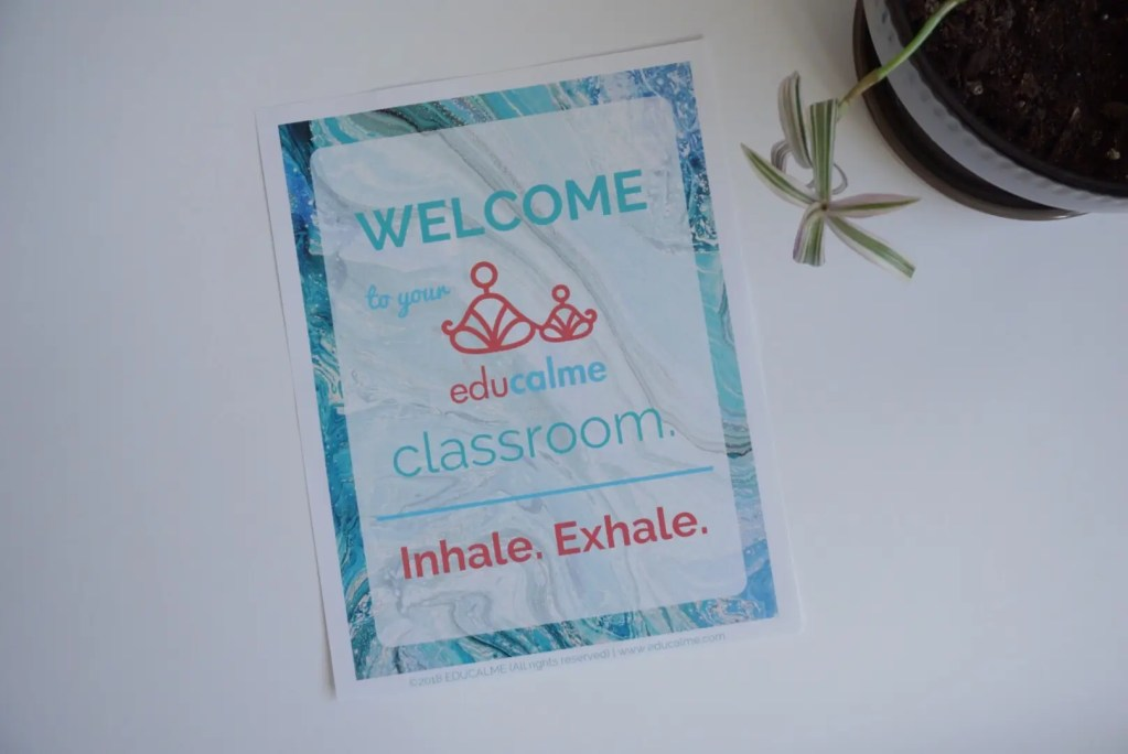 welcome to your educalme classroom. inhale, exhale.