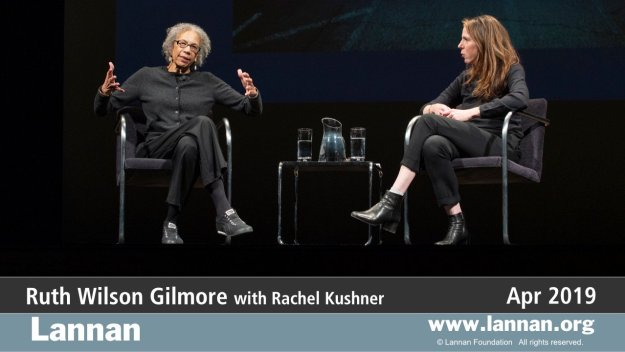 Ruth Wilson Gilmore with Rachel Kushner