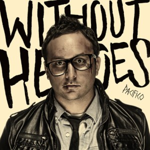 Without_Heroes_Pacifico